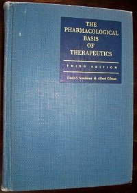 The Pharmacological Basis of Therapeutics :  Third Edition