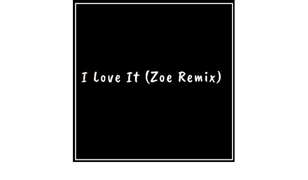 I Love It (Zoe Remix) [Explicit] de James And Jonas en Amazon Music - Amazon.es