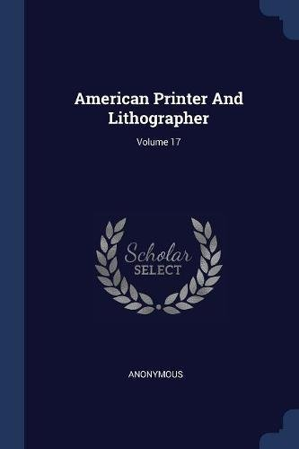 American Printer And Lithographer; Volume 17 pdf
