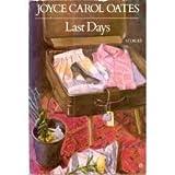Last Days, Joyce Carol Oates, 0525482059