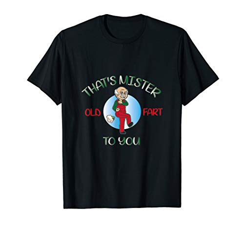 Mens That's Mr Old Fart To You Gift Fun Retirement Shirt Men T-Shirt
