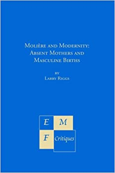 Moliere and Modernity (Emf Critiques)