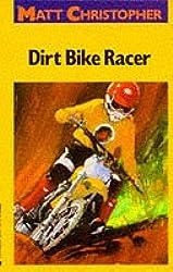 Dirt Bike Racer (Matt Christopher Sports Classics)