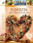 Floristik: Deko-Trends rund ums Jahr
