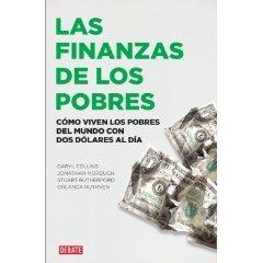 Las finanzas de los pobres: Como viven los pobres del mundo con dos dolares al dia / Portfolios of the Poor: How the World's Poor Live on 2 Dollars a Day (Spanish Edition)