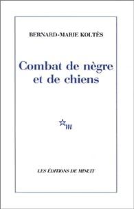 Combat de nègre et de chiens par Bernard-Marie Koltès
