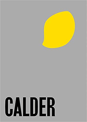 Alexander Calder From the Stony River to the Sky
