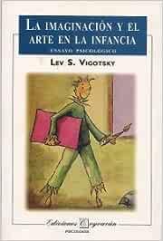 La imaginación y el arte en la infancia: Amazon.es: Lev S