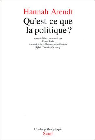 Qu'est-ce que la politique ? - Hannah Arendt