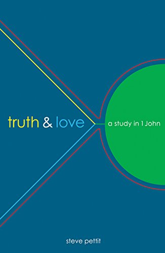 Truth & Love: A Study in 1 John