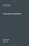 Carceral Capitalism (Semiotext(e) / Intervention Series Book 21)
