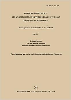 Book Grundlegende Versuche zur Keimungsphysiologie von Pilzsporen (Forschungsberichte des Wirtschafts- und Verkehrsministeriums Nordrhein-Westfalen) (German Edition) by Liesel Sommer (1957-01-01)