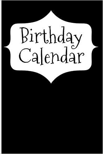 Birthday Calendar Blank Perpetual Amazoncouk Signature Logbooks 9781979799669 Books