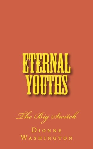 Eternal Youths: The Big Switch