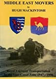 img - for Middle East Movers: Royal Engineer Transportation in the Suez Canal Zone 1947-1956 by Hugh Mackintosh (2000-06-07) book / textbook / text book