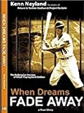 When Dreams Fade Away : The Redemptive Journey of a Ballplaying Bank Robber, Neyland, R. Kenneth, 0974490423