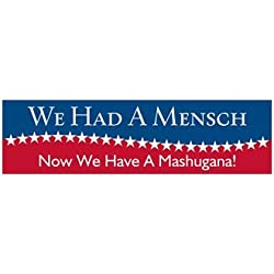 Humorous Anti Trump Bumper Sticker - We Had A Mensch Now We Have A Mashugana!