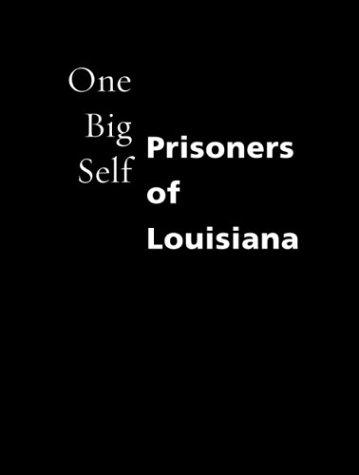 One Big Self: Prisoners of Louisiana