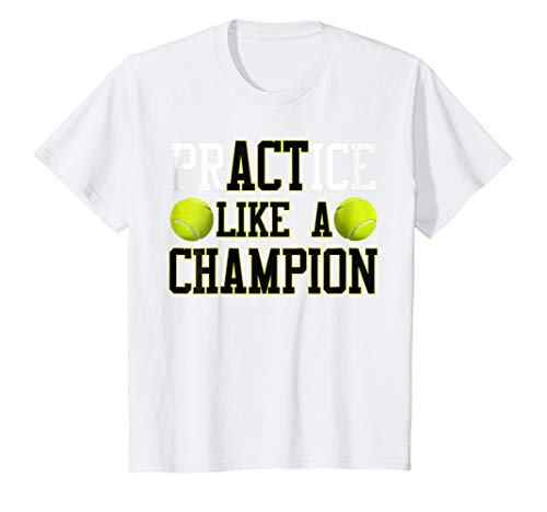 Kids PrACTice Like A Champion Tennis T-Shirt Boys, Girls & Adults 8 White