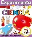 EXPERIMENTA - CIENCIA: Experimentos sencillos para niños (Libros juego)