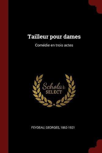 Tailleur pour dames: Comédie en trois actes (French Edition)