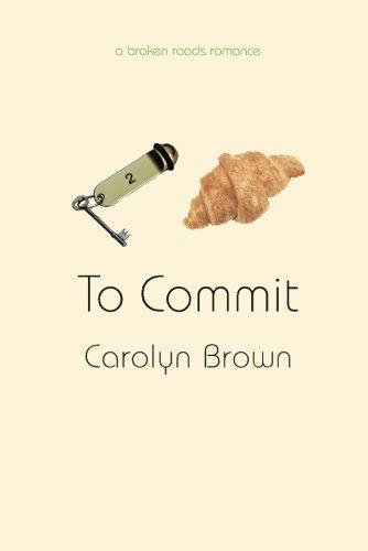 To Commit (A Broken Roads Romance) PDF