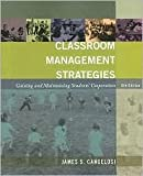 Classroom Management Strategies : Gaining and Maintaining Students' Cooperation, Cangelosi, James S., 0801306140