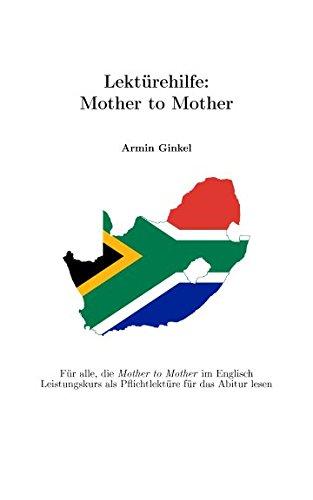 Lektürehilfe: Mother to Mother: Für alle, die Mother to Mother im Englisch Leistungskurs als Pflichtlektüre für das Abitur lesen