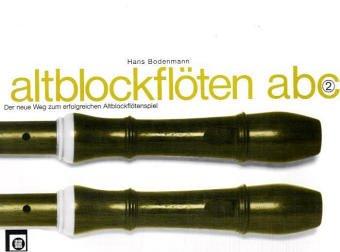 Altblockflöten ABC 2 - Der neue Weg zum erfolgreichen Altblockflötenspiel