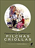 img - for Pilchas criollas (Spanish Edition) book / textbook / text book