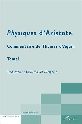Lire en ligne Commentaire de Thomas d'Aquin : Tome 1 : Physiques d'Aristote pdf ebook