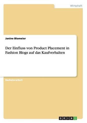 Download Der Einfluss von Product Placement in Fashion Blogs auf das  Kaufverhalten (German Edition) pdf epub