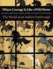 Where Courage Is Like a Wild Horse, Sharon Skolnick and Manny Skolnick, 0803242638