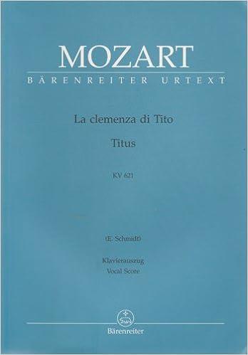 Online-ilmaiset kirjat ladataan pdf-muodossa La clemenza di Tito Titus KV 621 Mozart Barenreiter Urtext (Vocal Score) PDF FB2 iBook B003AJZ0LW
