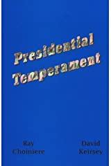 Presidential Temperament the Unfolding of Character in the Forty Presidents of the United States Paperback