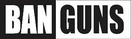 Ban Guns POLITICAL ANTI NRA QUALITY NEW BUMPER STICKER! STI-0024