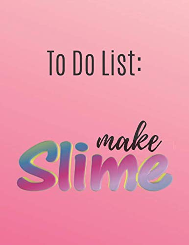 To Do List : Make Slime: Sketchbook for Slime Recipes, Designs and Ideas