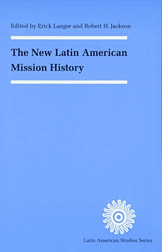 The New Latin American Mission History (Latin American Studies)