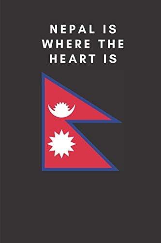 NEPAL IS WHERE THE HEART IS: Country Flag A5 Notebook to write in with 120 pages