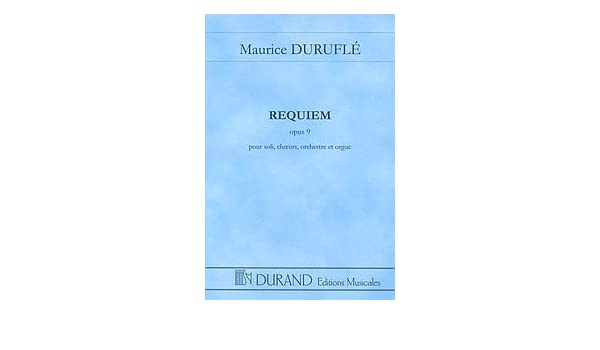 Requiem op 9 study score by maurice durufle score this requiem op 9 study score by maurice durufle score this edition df1348500 editions durand 160 pages for soli chorus orchestra and organ fandeluxe Images