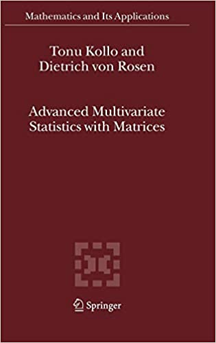 Kollo / Rosen | Advanced Multivariate Statistics with Matrices | |