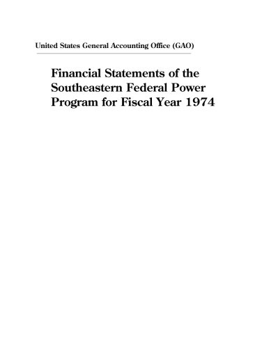 Financial Statements of the Southeastern Federal Power Program for Fiscal Year 1974