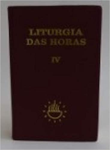 Liturgia Das Horas - Volume 4 Em Portuguese do Brasil: Amazon.es: Vários Autores: Libros