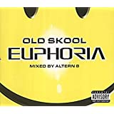 Old Skool Euphoria - Mixed By Altern8