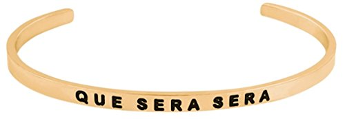 Glamour Girl Gifts Collection Inspirational QUE SERA SERA Whatever Will BE Will BE Silver Tone Engraved Cuff Positive Message Mantra Bracelet (Gold)