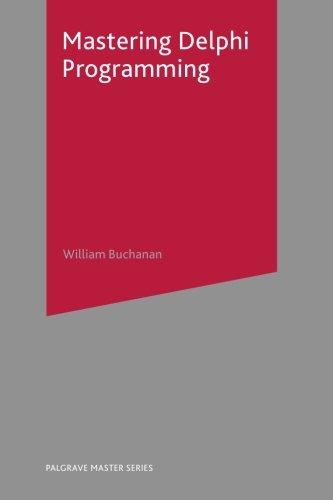 Mastering Delphi Programming (Palgrave Master Series) by Palgrave