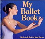 My Ballet Book, Tom Ettinger and William Jaspersohn, 0694004774