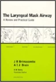 Book The Intravent Laryngeal Mask Airway- The Use of the LMA In Cardiopulmonary Resuscitation Handbook by Joe R. Brimacombe MB ChB FRCA MD (1994-09-09)