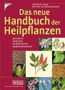 Das neue Handbuch der Heilpflanzen: Botanik, Drogen, Wirkstoffe, Anwendungen