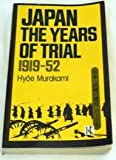 Japan : The Years of Trial, 1919-52, Hyoe Murakami, 087011610X